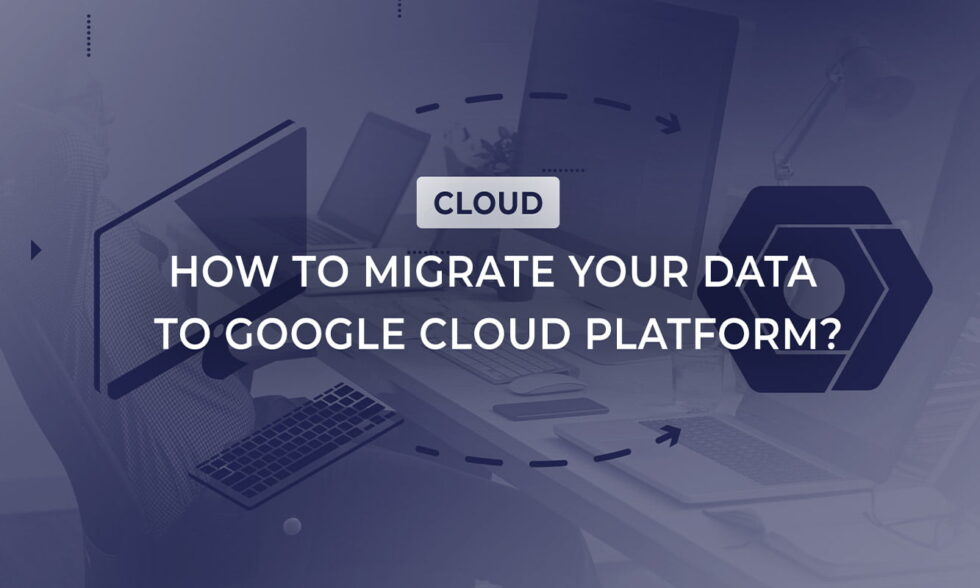 blog post cover how to migrate date to google cloud